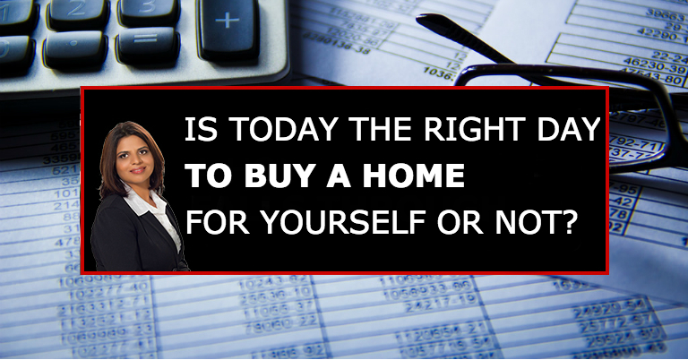 Is Today The Right Day To Buy Yourself A Home?