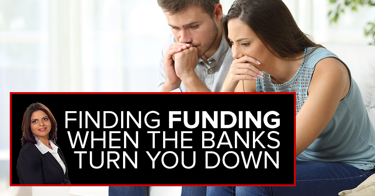 Finding Funding When The Banks Turn You Down